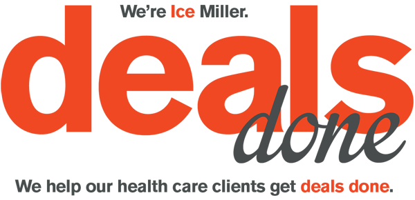 We're Ice Miller - We help out health care clients get deals done.