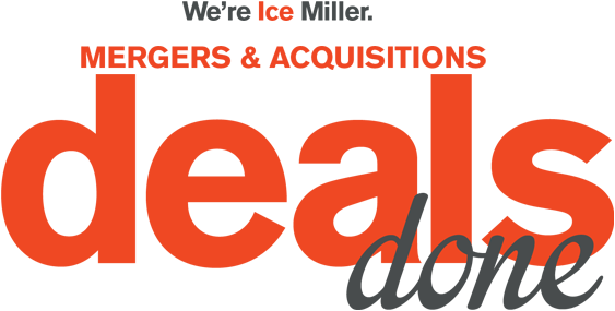 We're Ice Miller - Mergers And Acquisitions - Deals Done