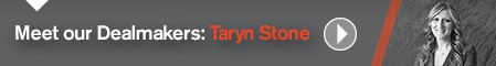 Meet our Dealmakers: Taryn Stone