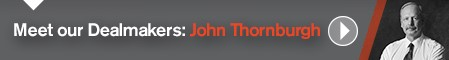 Meet our Dealmakers: John Thornburgh Video