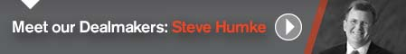 Meet Our Dealmakers: Steve Humke Video