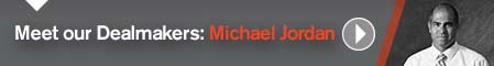 Meet our Dealmakers: Michael Jordan