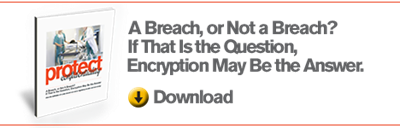 A Breach, or Not a Breach? If That Is the Question, Encryption May Be the Answer